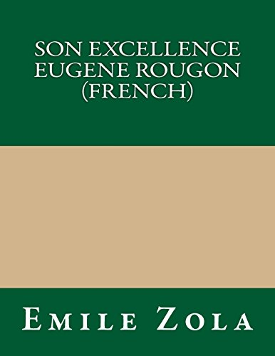 9781490914114: Son Excellence Eugene Rougon (French) (French Edition)