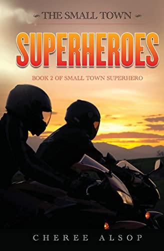 9781490915159: The Small Town Superheroes: Small Town Superhero Book 2 (Volume 2)