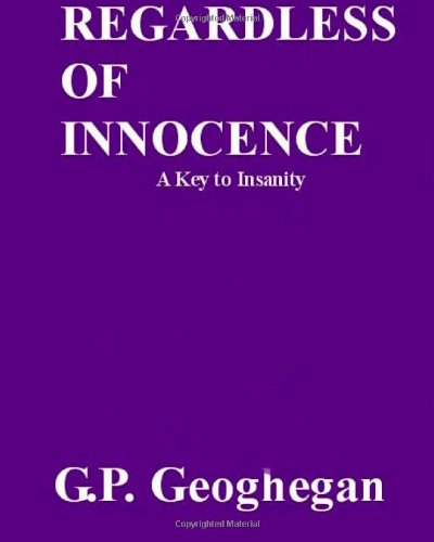 Regardless of Innocence (1490915818) by Geoghegan, G. P.