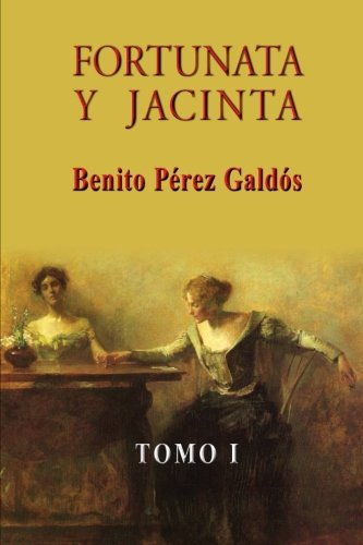 9781490915876: Fortunata y Jacinta (Tomo I) (Volume 1) (Spanish Edition)