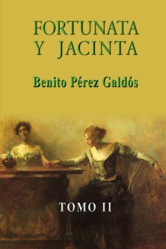 9781490916095: Fortunata y Jacinta (Tomo II) (Volume 2) (Spanish Edition)