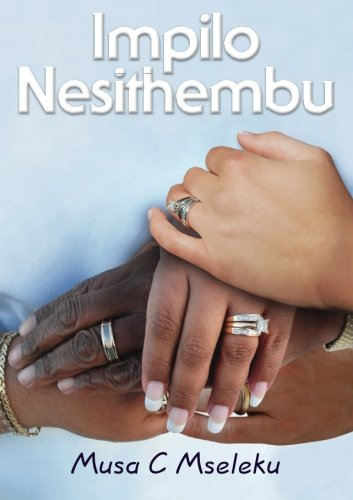 Impilo Nesithembu (Zulu Edition): Mseleku, Musa C