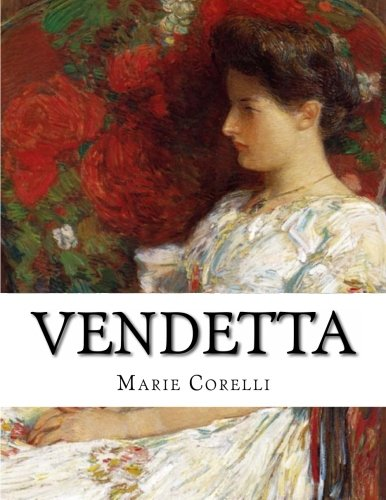 Vendetta: A Story of One Forgotten: Corelli, Marie