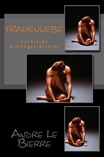 9781490918136: Frauenliebe: Lesbische Erotikgeschichten