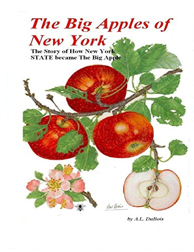 9781490918990: The Big Apples of New York: The Story of How New York State Became the Big Apple