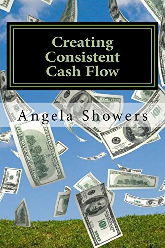 9781490919621: Creating Consistent Cash Flow: 10 Way to Revamp Your Business