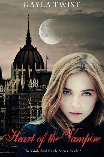 Heart of the Vampire (The Vanderlind Castle Series) (Volume 2): Twist, Gayla