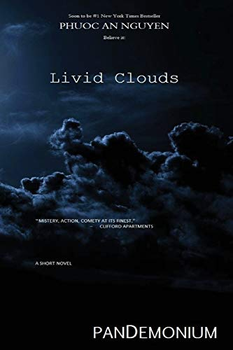 9781490922225: Livid Clouds: A physics teacher named Russell in the town of Portland Oregon comes across a thesis research paper turned in by one of his own students ... for what he called an upcoming shit storm.