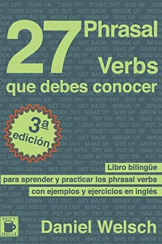 9781490923079: 27 Phrasal Verbs Que Debes Conocer: Libro bilingüe para aprender y practicar los phrasal verbs con ejemplos y ejercicios en inglés (Spanish Edition)