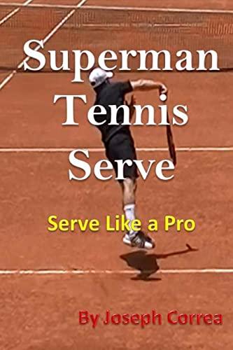 9781490923499: Superman Tennis Serve: Serve Like a Pro