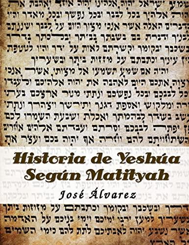 9781490924373: Historia de Yeshua Segun Matityah (Spanish Edition)