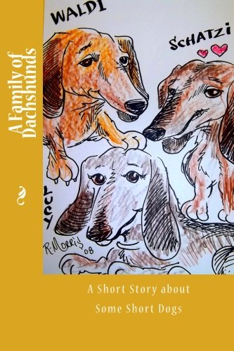 9781490925462: A Family of Dachshunds: A short story about some short dogs