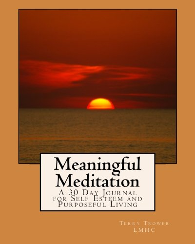 9781490926230: Meaningful Meditation: A 30 Day Journal for Self Esteem and Purposeful Living