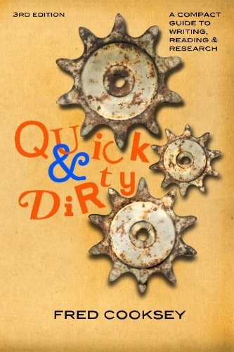 9781490927060: Quick and Dirty: A Compact Guide to Writing, Reading, and Research: Third edition
