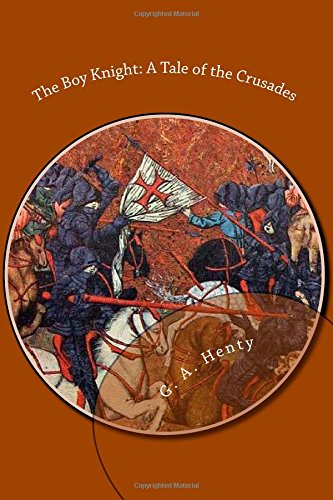 9781490927381: The Boy Knight: A Tale of the Crusades