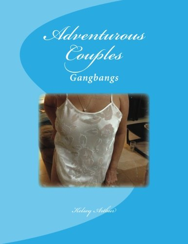 9781490927893: Adventurous Couples (Gangbangs) (Volume 1)