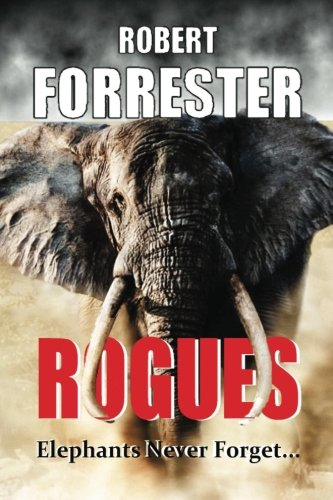 9781490930473: Rogues: Elephants Never Forget