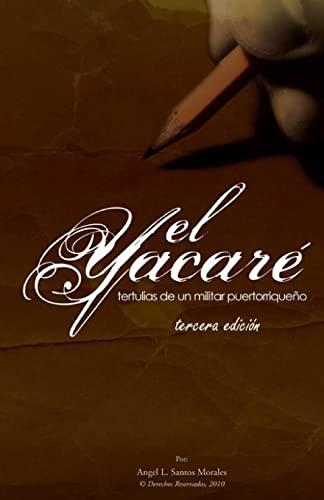 9781490930800: El Yacare: tertulias de un militar puertorriqueno