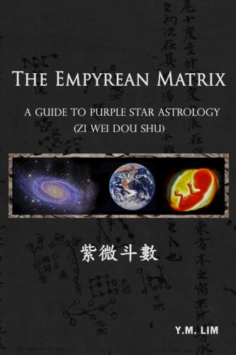 9781490930916: The Empyrean Matrix: A Guide to Purple Star Astrology (Zi Wei Dou Shu)