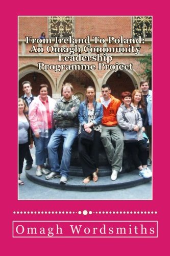9781490931005: From Ireland To Poland: An Omagh Community Leadership Programme Project