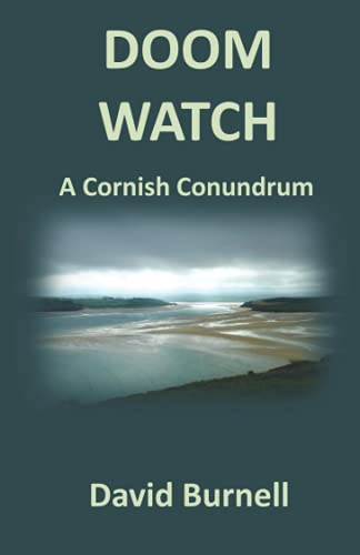 Doom Watch: A Cornish conundrum (Cornish conundrums) (Volume 1): David Burnell