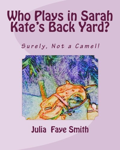 9781490932422: Who Plays in Sarah Kate's Backyard? (Grannie Kate)
