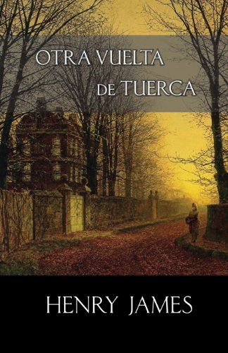 9781490932989: Otra vuelta de tuerca (Spanish Edition)