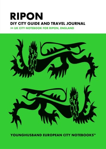9781490934945: Ripon DIY City Guide and Travel Journal: UK City Notebook for Ripon, England (European City Notebooks in Lists)