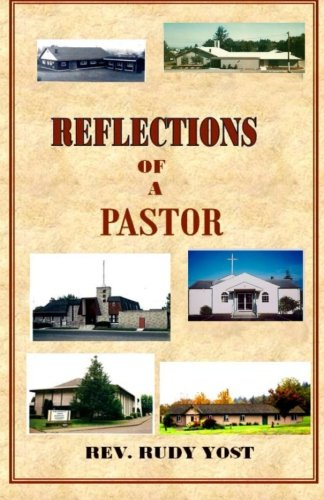 9781490939865: Reflections of a Pastor: What goes on behind the scenes in a pastor's life as he ministers to a church congregation?