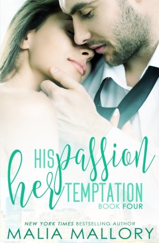 9781490941745: His Passion, Her Temptation (Dominating BDSM Billionaires Erotic Romance #4) (Dominating Billionaires)