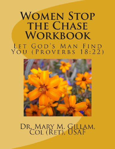 9781490942681: Women Stop the Chase Workbook: Let God's Man Find You (Proverbs 18:22)