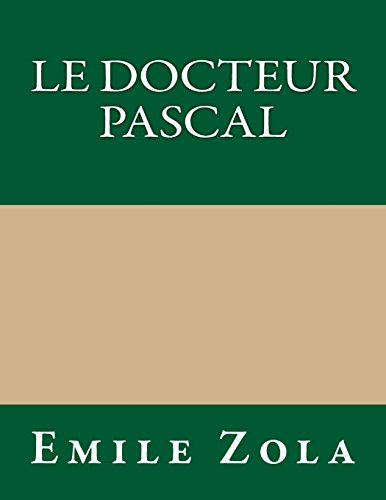 9781490943572: Le Docteur Pascal (French Edition)