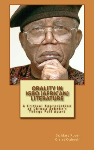9781490946382: Orality in Igbo (African) Literature: A Critical Appreciation of Chinua Achebe's Things Fall Apart