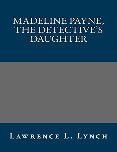 9781490946559: Madeline Payne, the Detective's Daughter