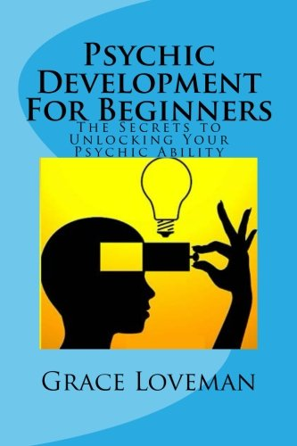 9781490947297: Psychic Development For Beginners: The Secrets to Unlocking Your Psychic Ability