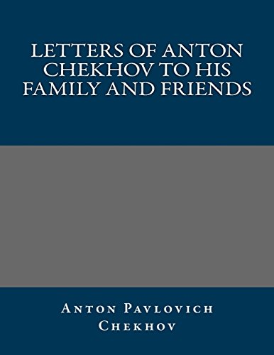 9781490947495: Letters of Anton Chekhov to His Family and Friends
