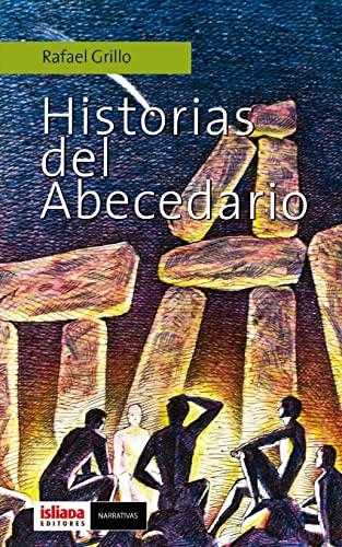 Historias del abecedario (Spanish Edition): Grillo, Sr Rafael
