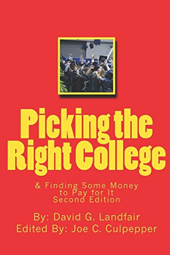 9781490949796: Picking the Right College and Finding Some Money to Pay For It