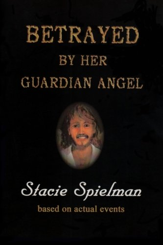 9781490950358: Betrayed by Her Guardian Angel