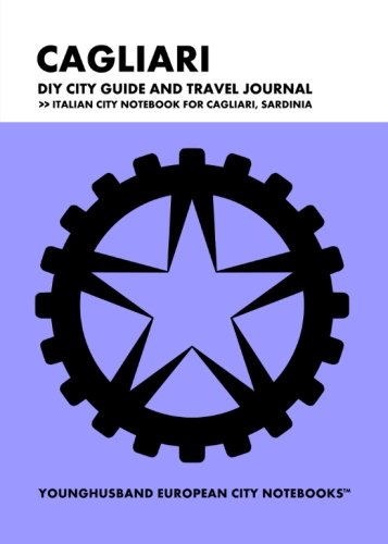 9781490950556: Cagliari DIY City Guide and Travel Journal: Italian City Notebook for Cagliari, Italy (European City Notebooks in Lists)