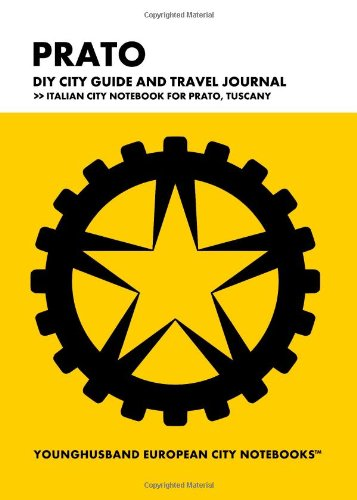 9781490951072: Prato DIY City Guide and Travel Journal: Italian City Notebook for Prato, Italy (European City Notebooks in Lists)