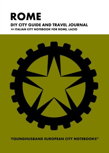 Rome DIY City Guide and Travel Journal: Younghusband European City