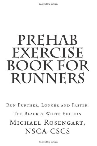 9781490951218: Prehab Exercise Book for Runners - Black and White Edition: Run Further, Longer and Faster.