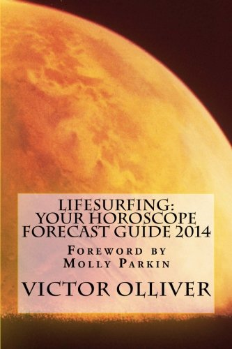 Lifesurfing Your Horoscope Forecast Guide 2014 by: Molly Parkin