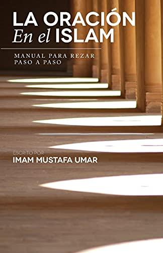 9781490952390: La Oración En el Islam: Manual para Rezar Paso a Paso (Spanish Edition)