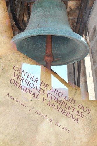 9781490952925: Cantar de Mio Cid ( Anonimo). Dos versiones completas: Original y Moderna. Introduccion por Atidem Aroha.: Version moderna y antigua. (Spanish Edition)