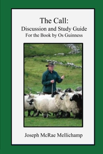 9781490952987: The Call: Discussion and Study Guide for the Book by Os Guinness