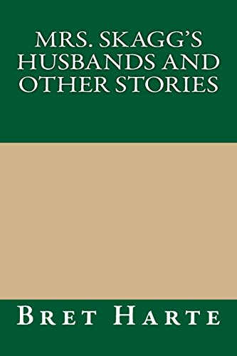 Mrs. Skagg's Husbands and Other Stories (9781490953823) by [???]