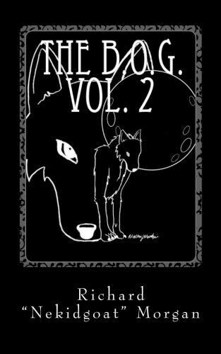 9781490954509: The B.O.G. Vol. 2: The Musings of a Mad WOLF (The Book of Goat)