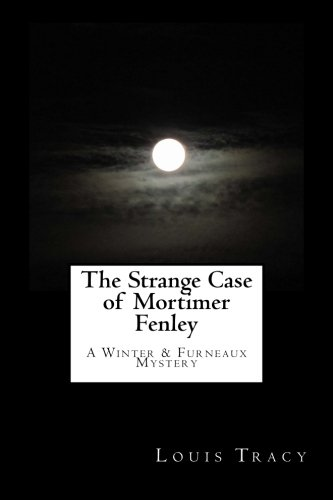 The Strange Case of Mortimer Fenley: A: Louis Tracy